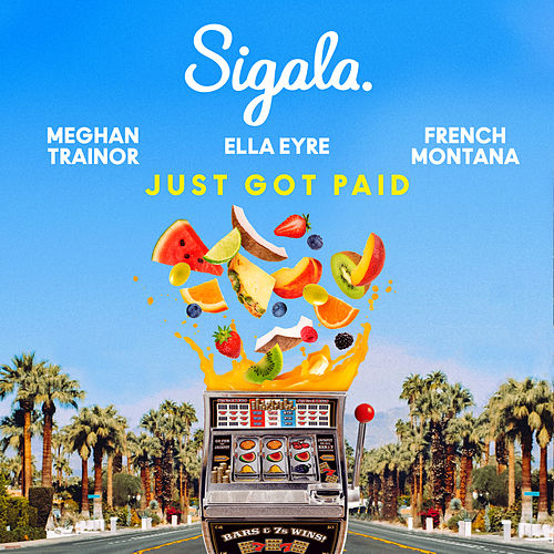 Just Got Paid (feat. French Montana)