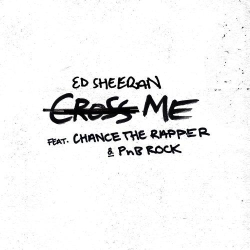 Cross Me (feat. Chance the Rapper & PnB Rock)