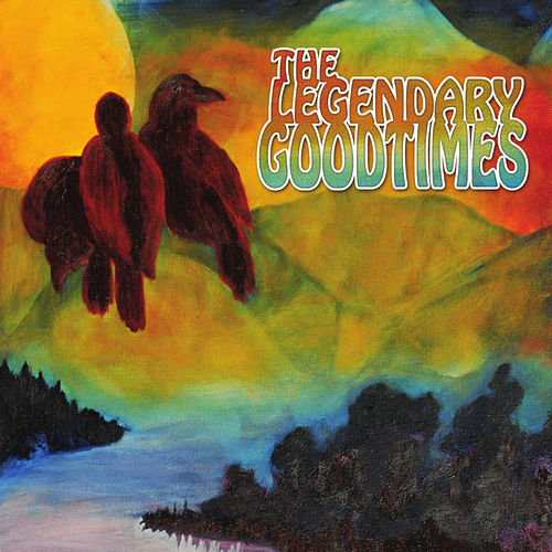 The Legendary Goodtimes by The Legendary Goodtimes