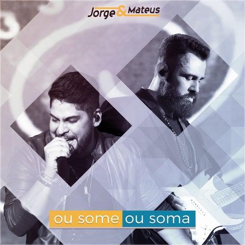 Ou Some Ou Soma - Single (Ao Vivo) por Jorge & Mateus