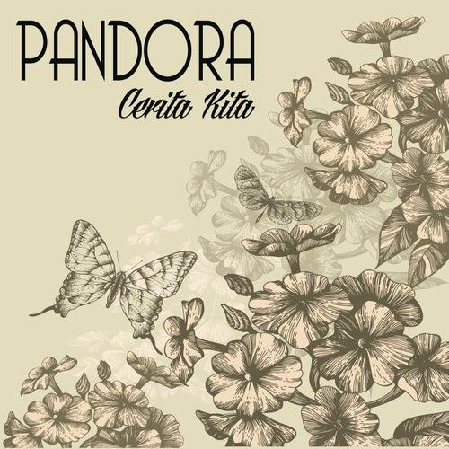 Cerita Kita by Pandora