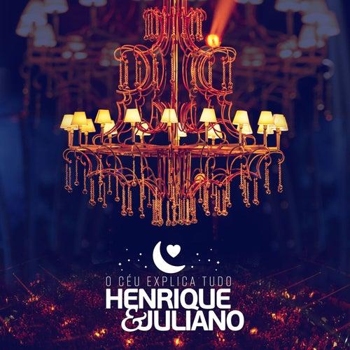 O Céu Explica Tudo (Ao Vivo) por Henrique & Juliano